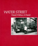 Water Street: World Within A World Catalog