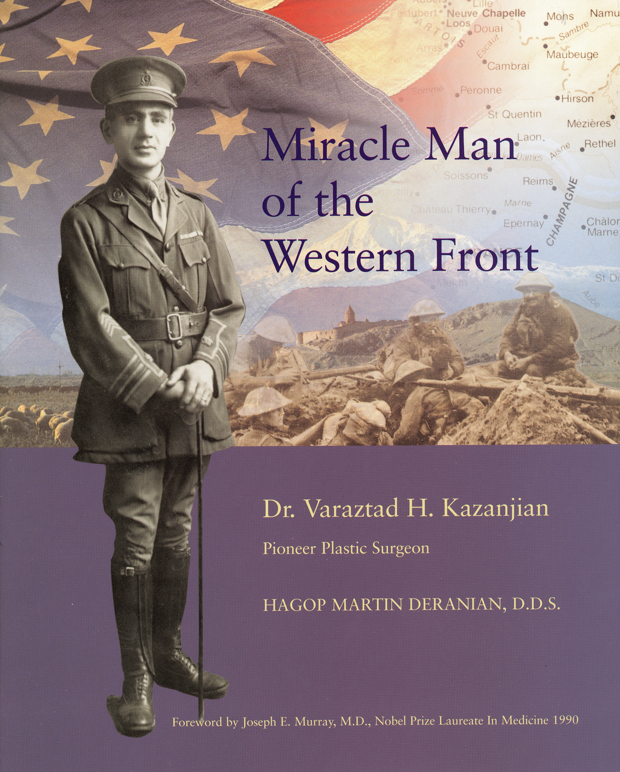 Miracle Man of the Western Front by Martin Deranian, D.D.S.