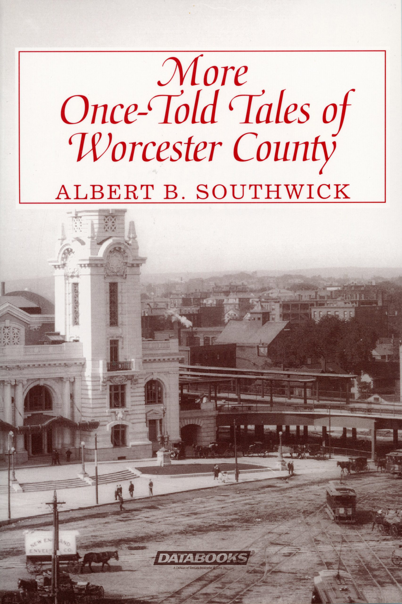 More Once Told Tales of Worcester County by Albert B. Southwick