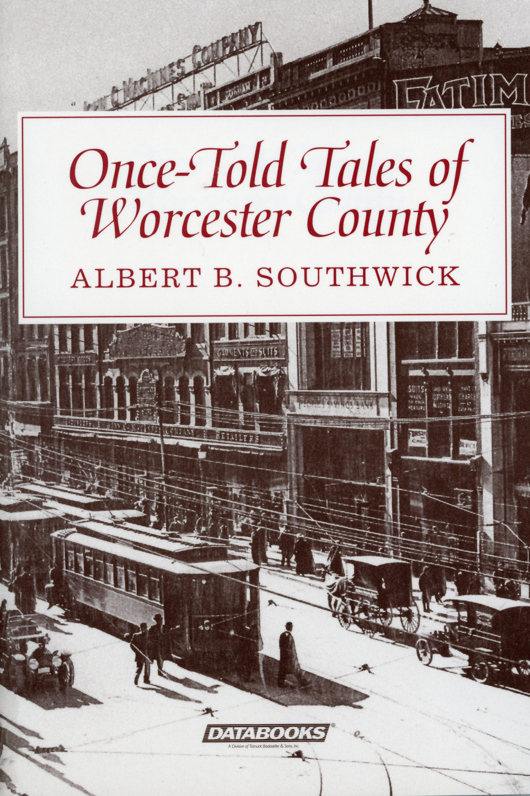 Once Told Tales of Worcester County by Albert B. Southwick