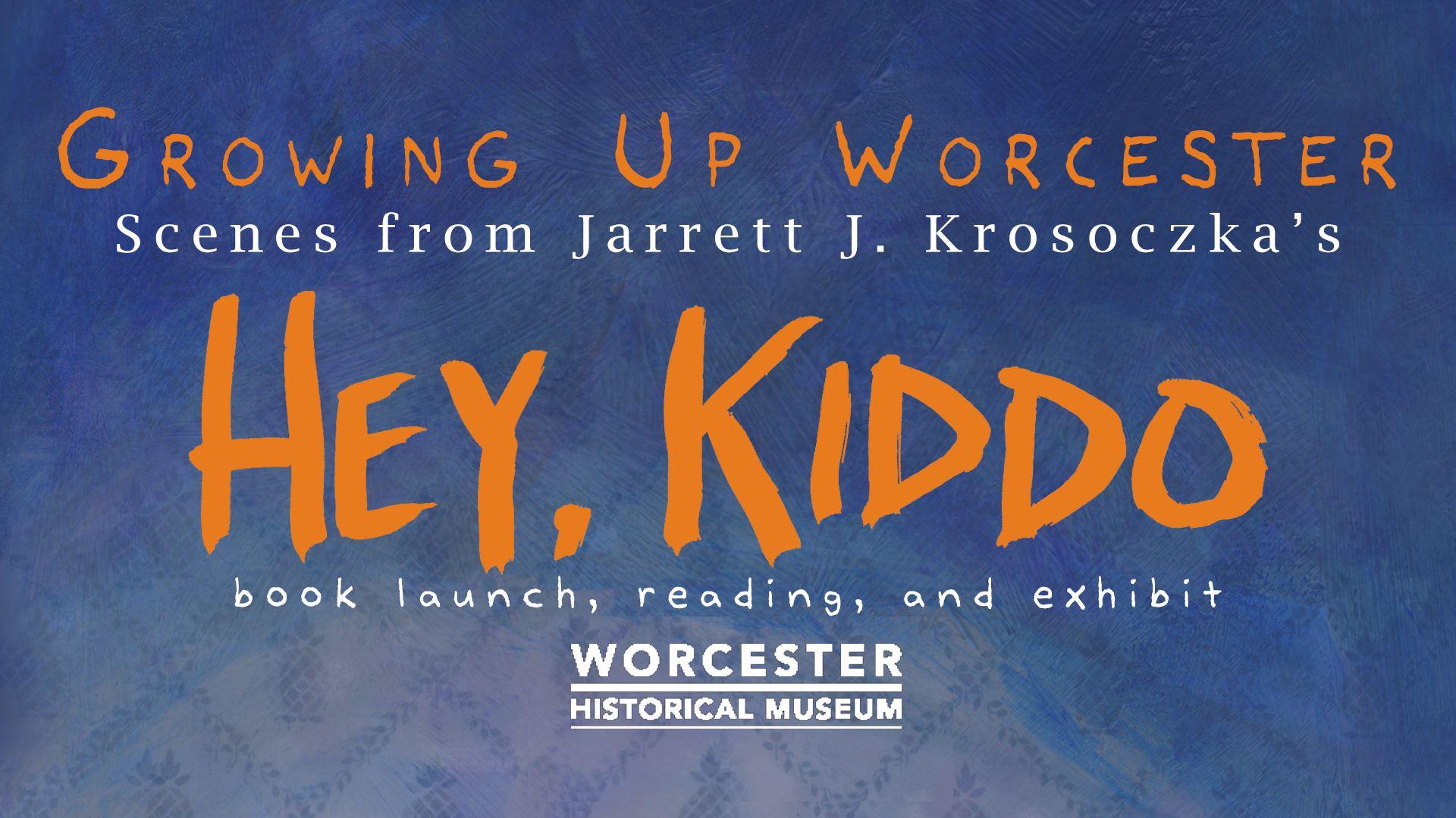 GROWING UP WORCESTER: Scenes from Jarrett J. Krosoczka's Hey, Kiddo